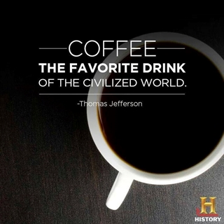 Coffee favorite drink of the civilizied world, Jefferson quote, History.com