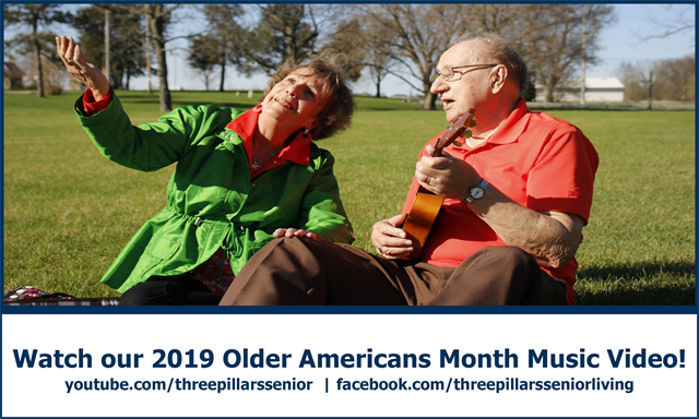 Three Pillars Senior Living Communities' 2019 Music Video to celebrate Older Americans Month